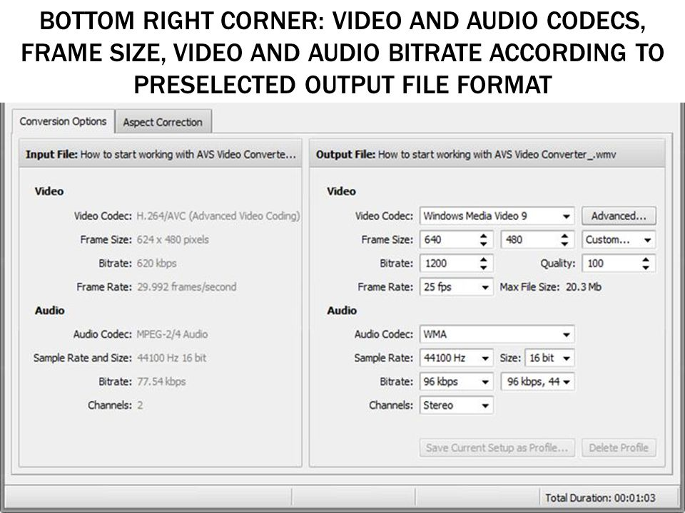 BOTTOM RIGHT CORNER: VIDEO AND AUDIO CODECS, FRAME SIZE, VIDEO AND AUDIO BITRATE ACCORDING TO PRESELECTED OUTPUT FILE FORMAT