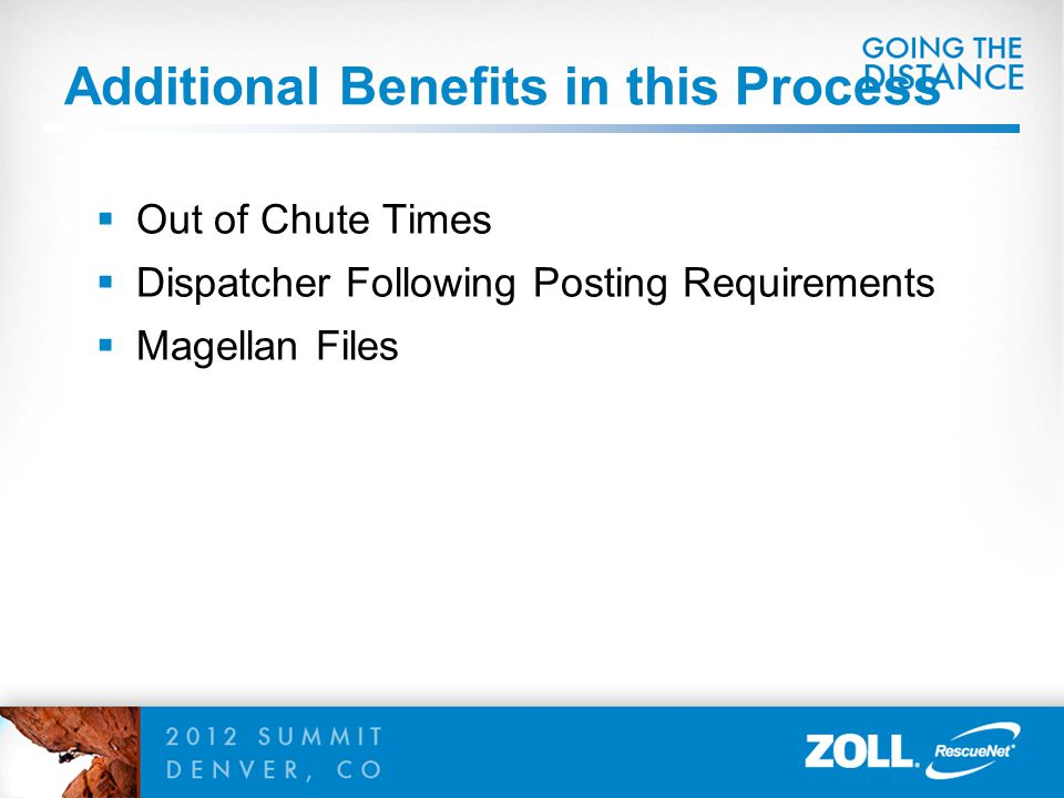 Additional Benefits in this Process  Out of Chute Times  Dispatcher Following Posting Requirements  Magellan Files