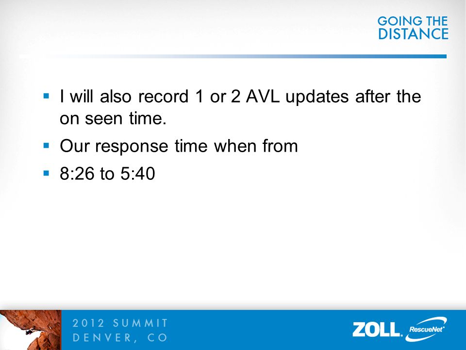  I will also record 1 or 2 AVL updates after the on seen time.