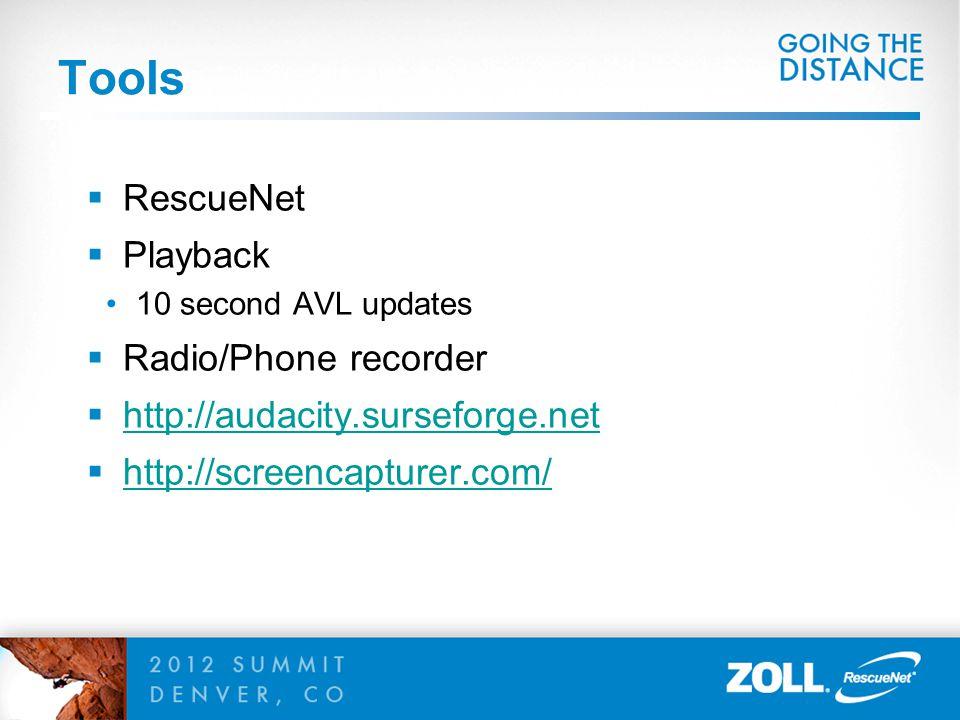 Tools  RescueNet  Playback 10 second AVL updates  Radio/Phone recorder  http://audacity.surseforge.net http://audacity.surseforge.net  http://scr