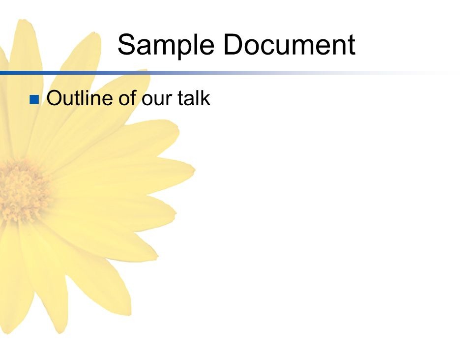 Sample Document Outline of our talk
