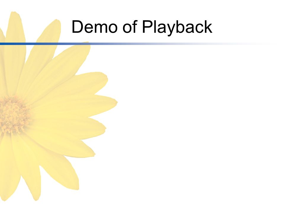 Demo of Playback