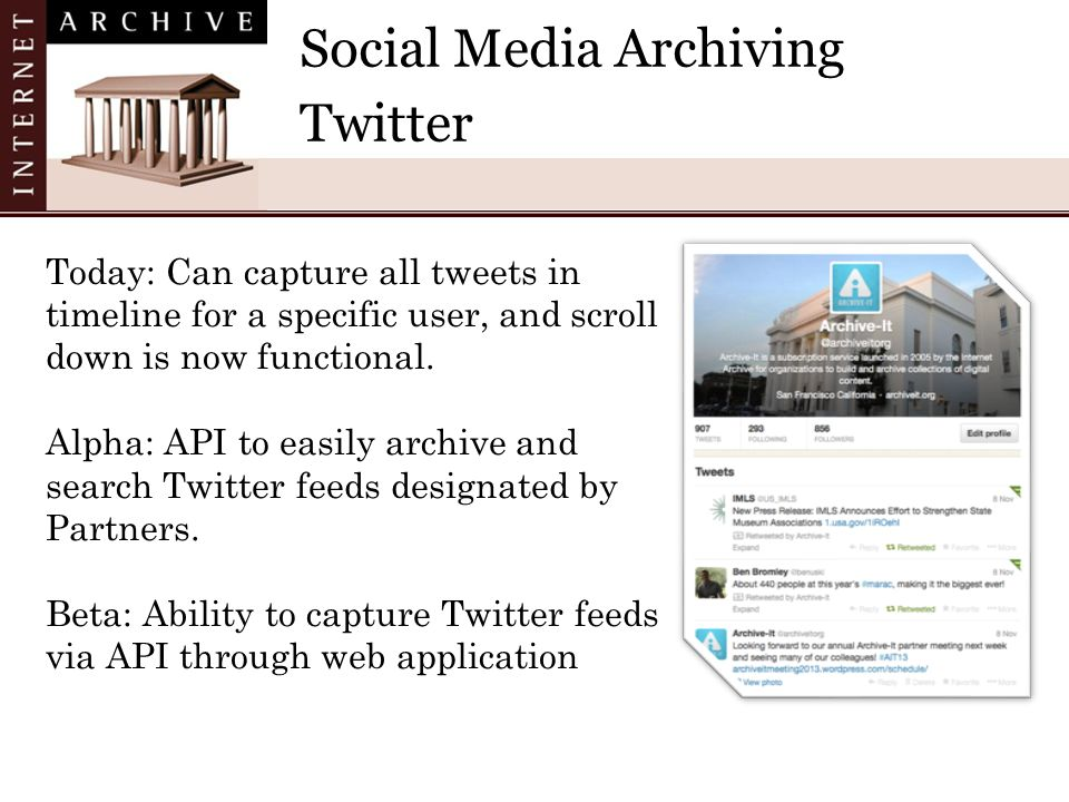 Social Media Archiving Twitter Today: Can capture all tweets in timeline for a specific user, and scroll down is now functional.