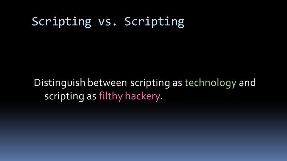 Scripting vs.