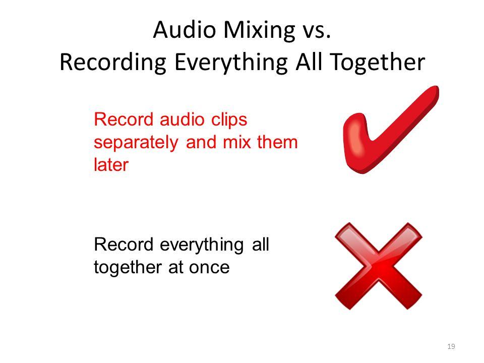Audio Mixing vs.