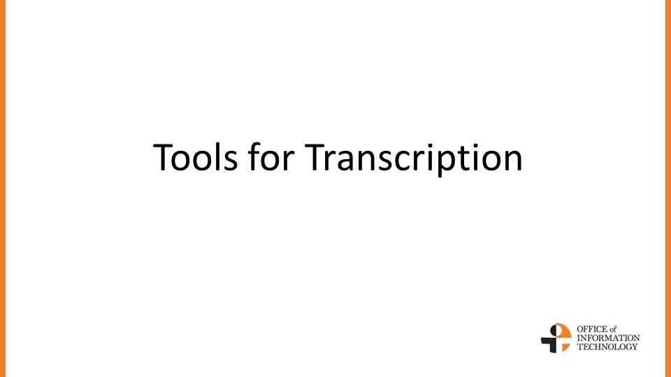 Tools for Transcription