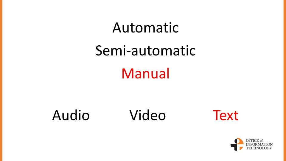 Automatic Semi-automatic Manual Audio Video Text