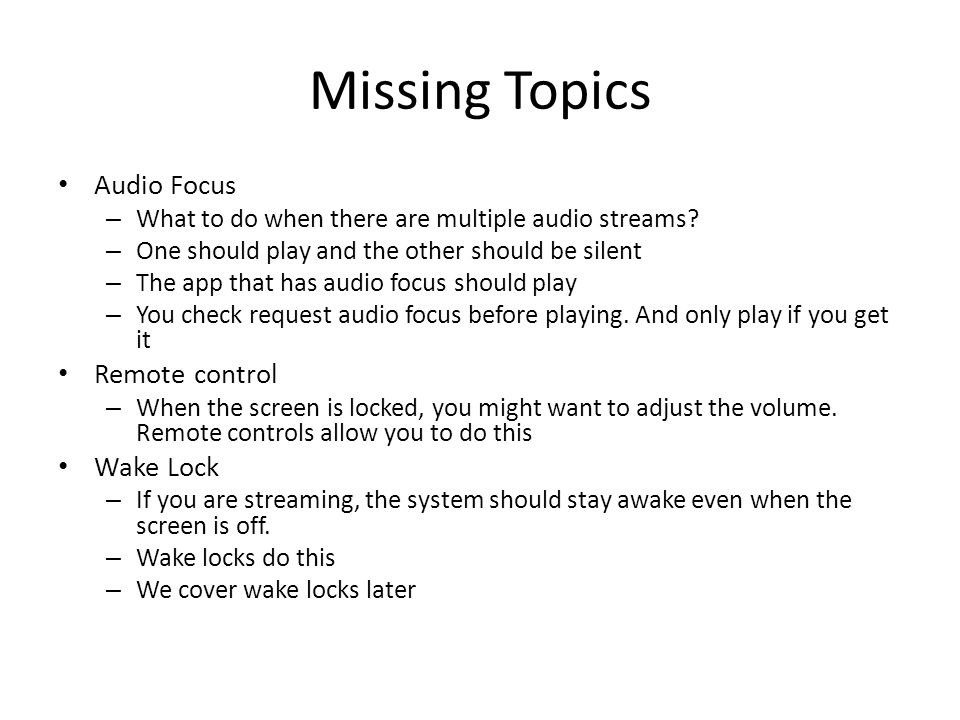 Missing Topics Audio Focus – What to do when there are multiple audio streams.