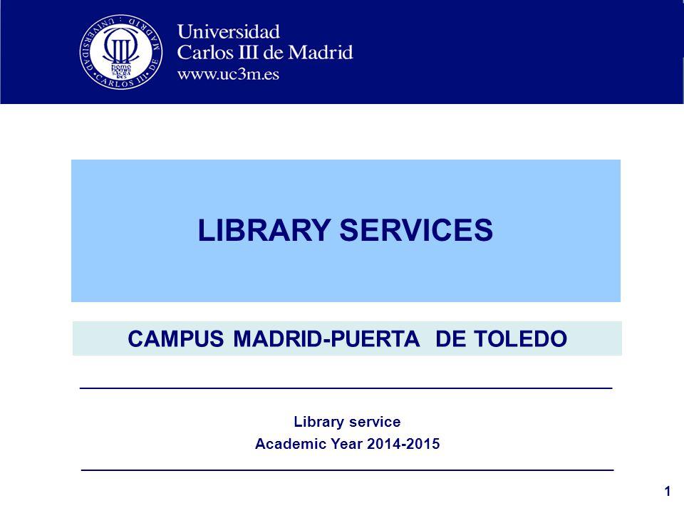 Título del apartado 1 LIBRARY SERVICES CAMPUS MADRID-PUERTA DE TOLEDO ________________________________________________________________________ Library service Academic Year 2014-2015 ________________________________________________________________________