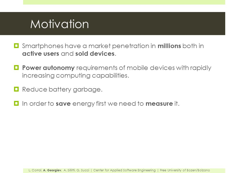 Our approach  We aim to characterize the energy consumption based on the time that battery lasts.