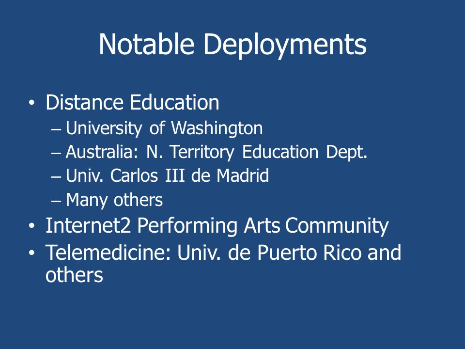 Notable Deployments Distance Education – University of Washington – Australia: N.