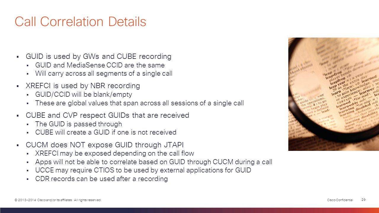 Cisco Confidential 28 © 2013-2014 Cisco and/or its affiliates. All rights reserved.  MediaSense can capture every segment of every call  Recording i