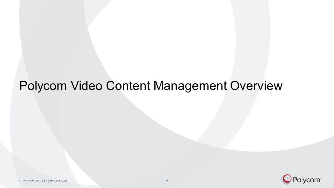 © Polycom, Inc. All rights reserved.13 Capture Server v1.7 – Available models