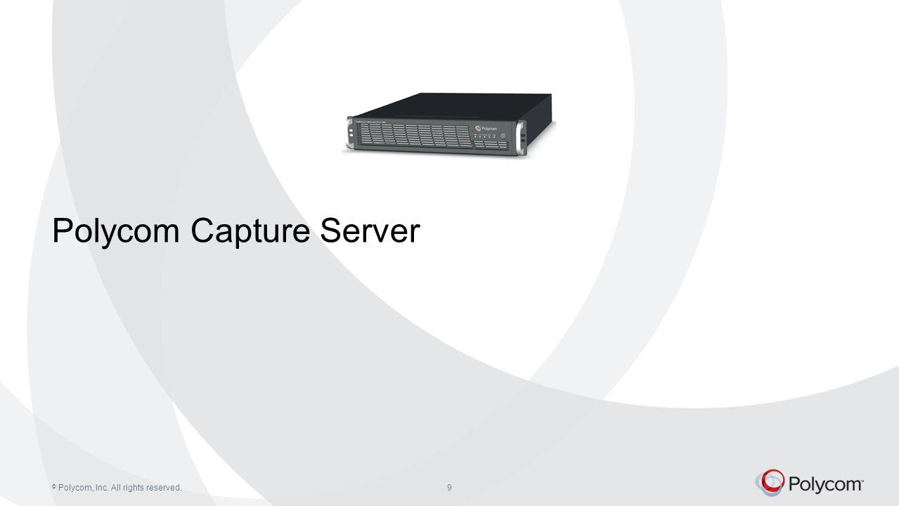 9 Polycom Capture Server