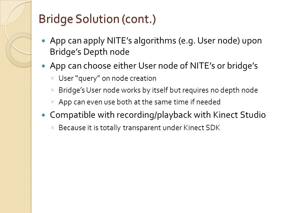 Bridge Solution (cont.) App can apply NITE's algorithms (e.g.