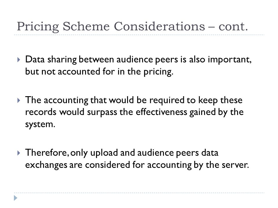 Pricing Scheme Considerations – cont.