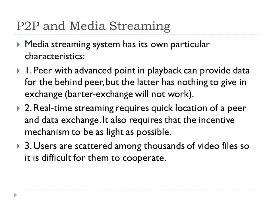 Media Streaming Classification  Can be subdivided into two groups:  1.