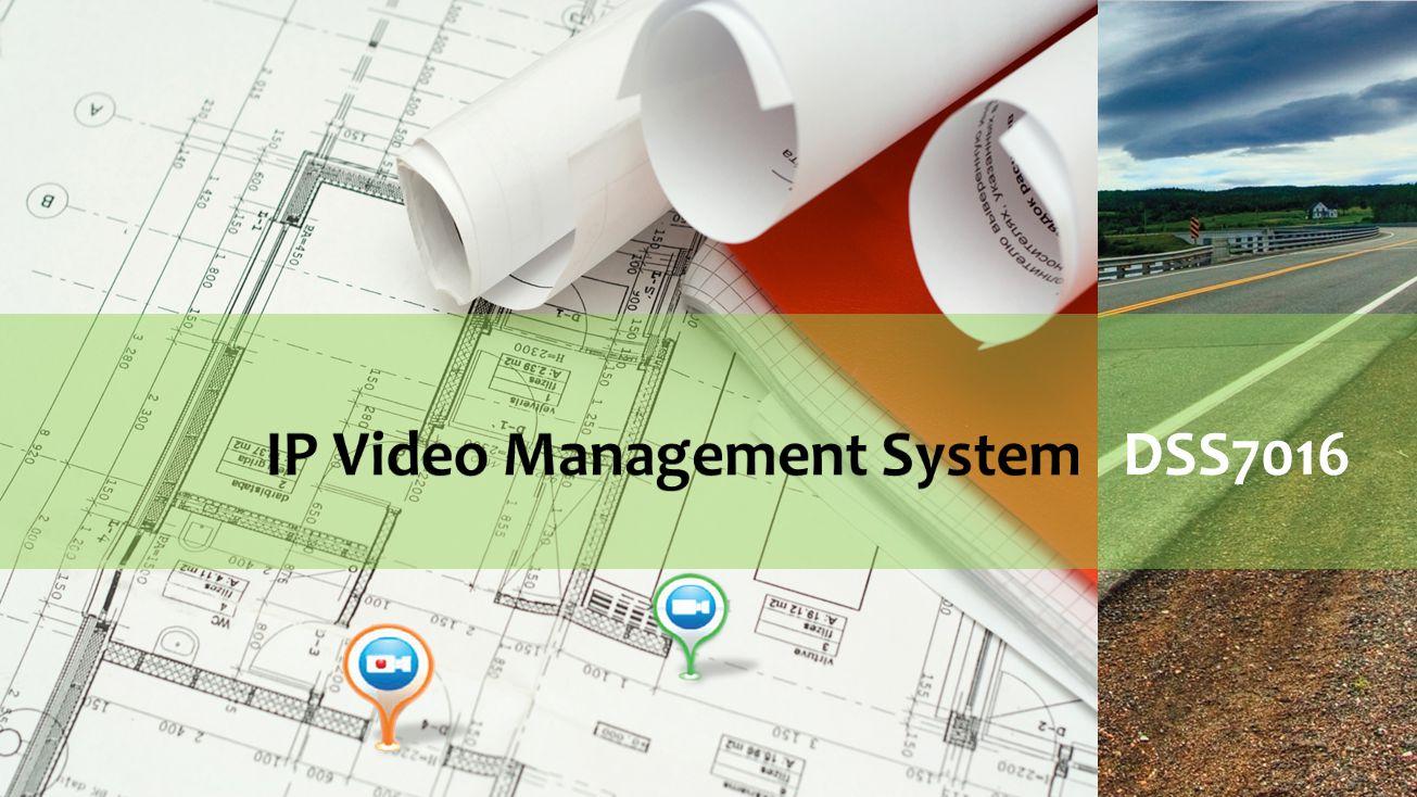 IP Video management platform DSS7016
