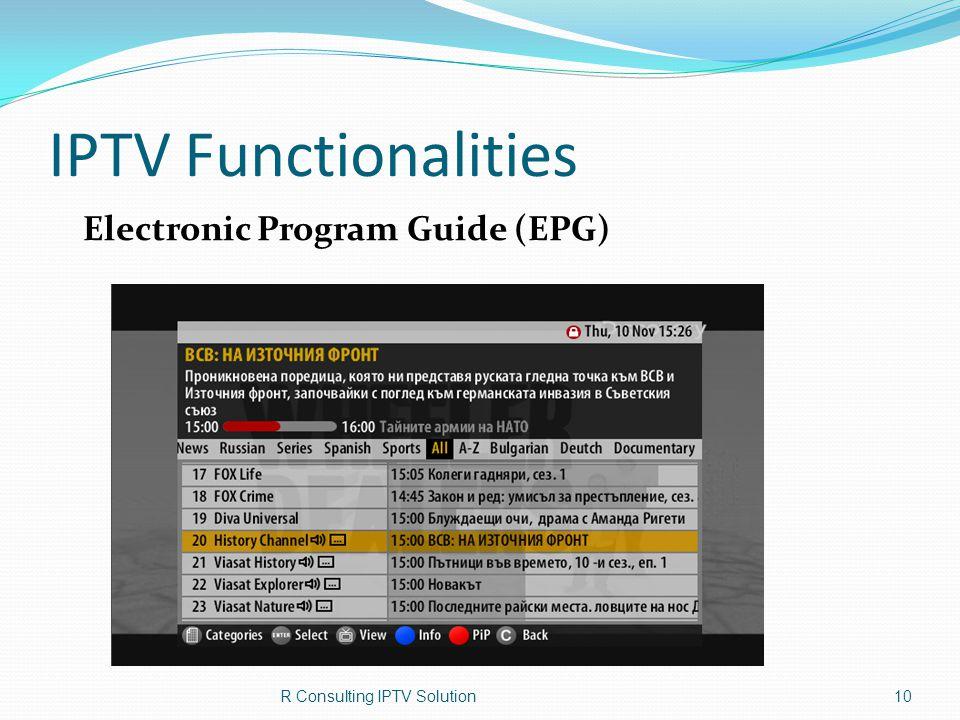 IPTV Functionalities Electronic Program Guide (EPG) R Consulting IPTV Solution10