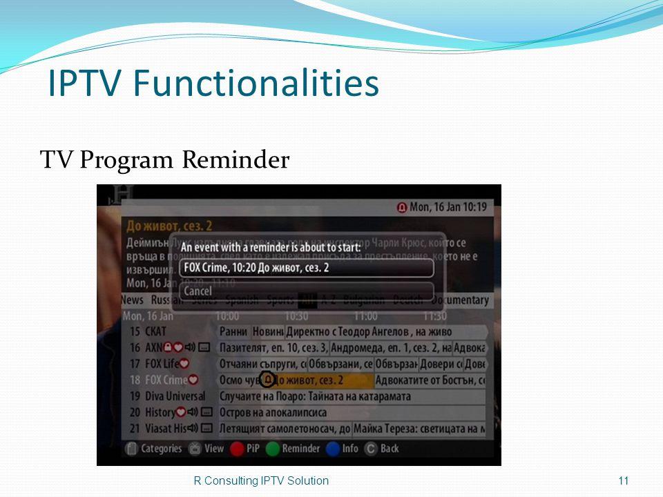 IPTV Functionalities R Consulting IPTV Solution11 TV Program Reminder