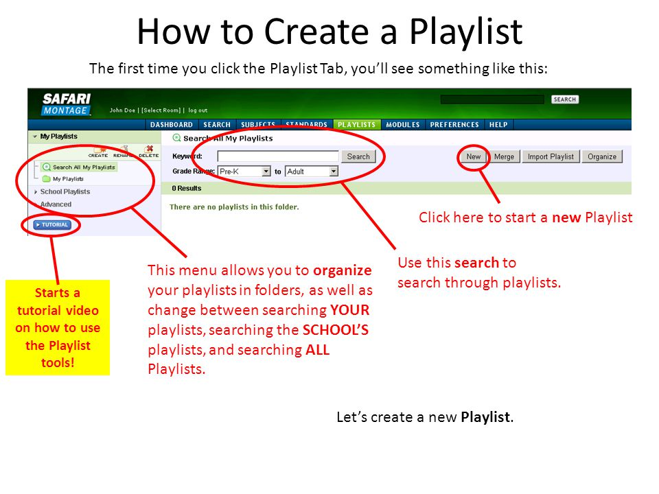 How to Create a Playlist The first time you click the Playlist Tab, you'll see something like this: Click here to start a new Playlist Starts a tutori