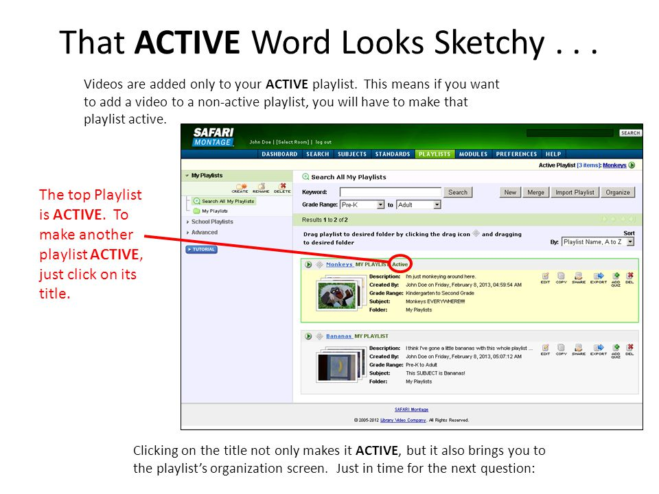 That ACTIVE Word Looks Sketchy... Videos are added only to your ACTIVE playlist. This means if you want to add a video to a non-active playlist, you w