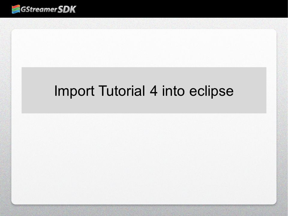 Import Tutorial 4 into eclipse