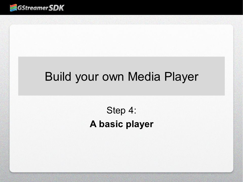Build your own Media Player Step 4: A basic player