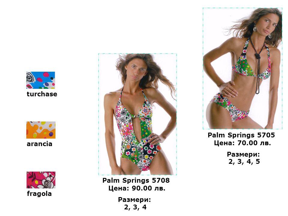 turchase fragola arancia Palm Springs 5705 Цена: 70.00 лв. Palm Springs 5708 Цена: 90.00 лв. Размери: 2, 3, 4, 5 Размери: 2, 3, 4