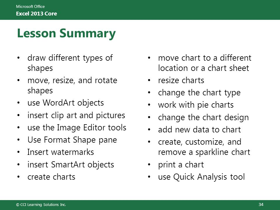Microsoft Office Excel 2013 Core Lesson Summary move chart to a different location or a chart sheet resize charts change the chart type work with pie