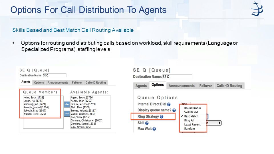 Options For Call Distribution To Agents Skills Based and Best Match Call Routing Available Options for routing and distributing calls based on workloa