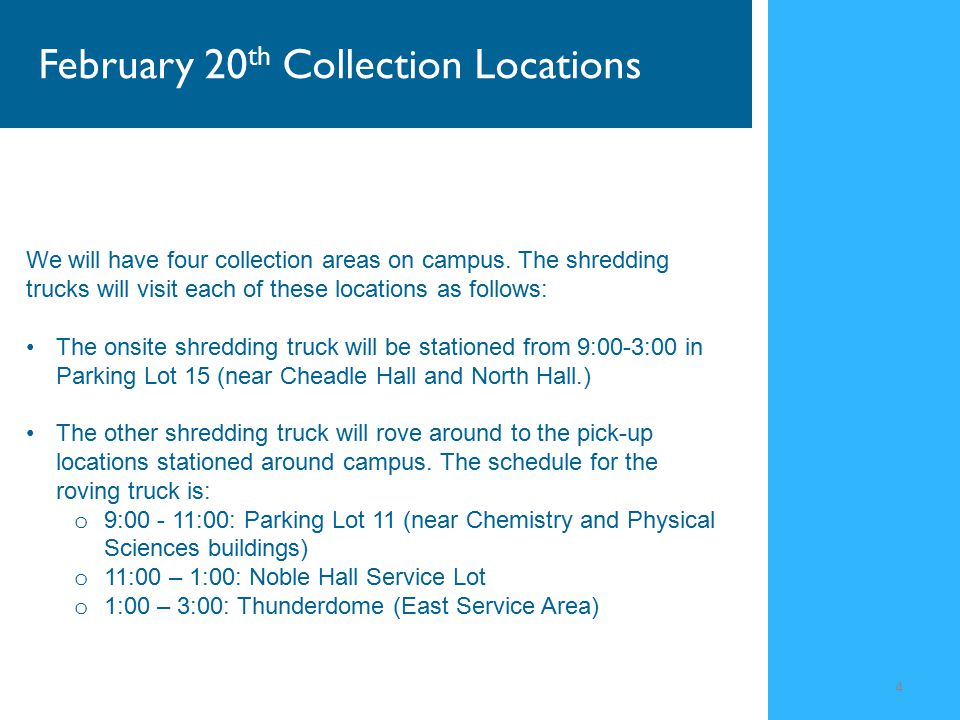 5 Shredding collected 1:00-3:00 Shredding onsite 9:00-3:00 Shredding collected 9:00-11:00 Shredding collected 11:00-1:00