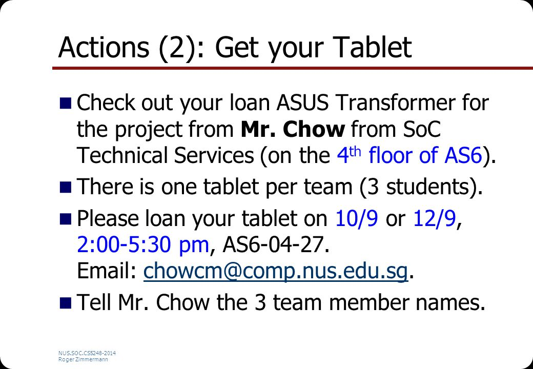 Actions (2): Get your Tablet Check out your loan ASUS Transformer for the project from Mr.