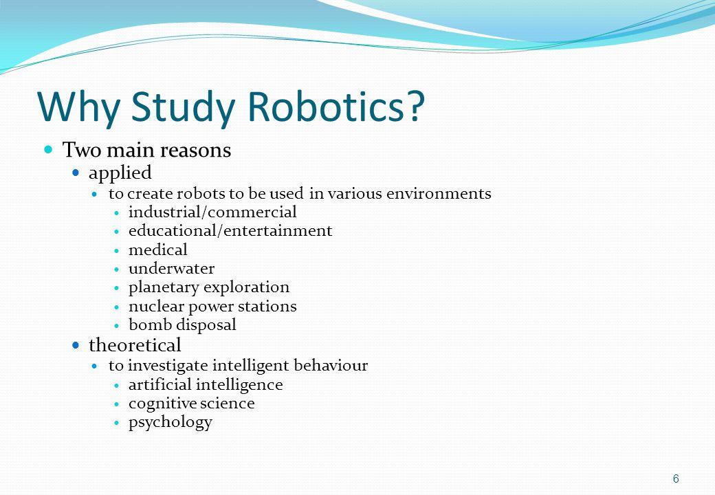 Why Study Robotics.