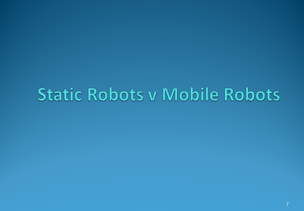 What are Static & Mobile Robots.