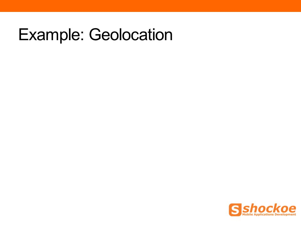 Example: Geolocation