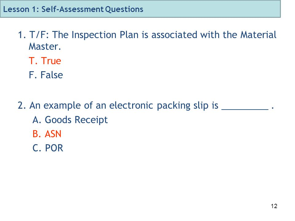 12 1. T/F: The Inspection Plan is associated with the Material Master.