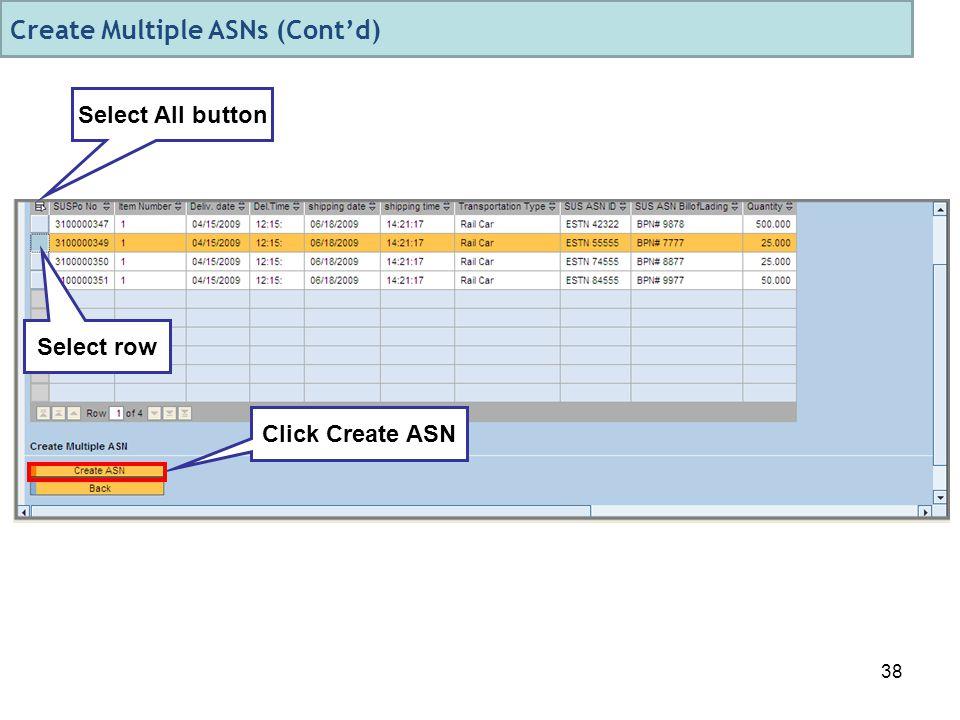 38 Select row Click Create ASN Select All button Create Multiple ASNs (Cont'd)