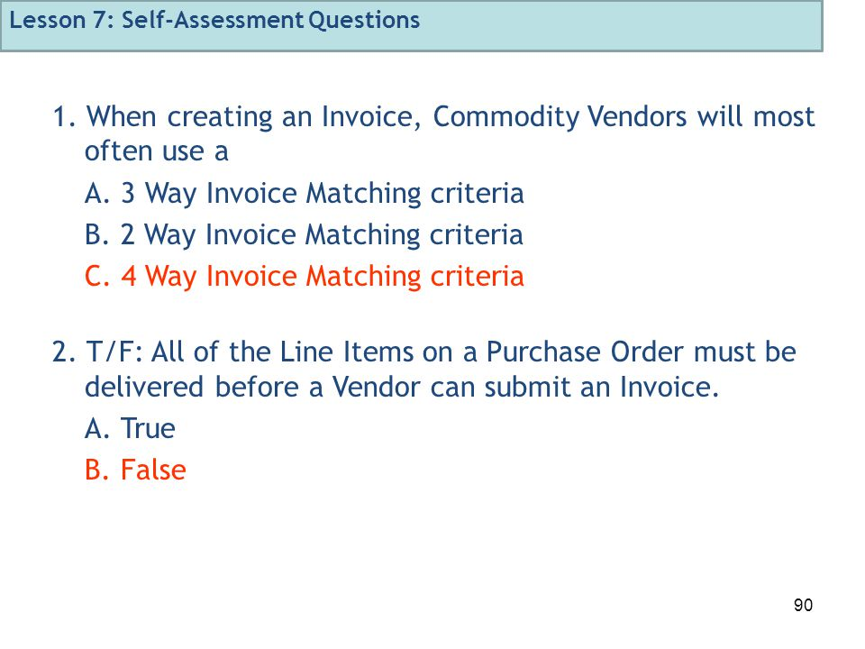 90 1. When creating an Invoice, Commodity Vendors will most often use a A.