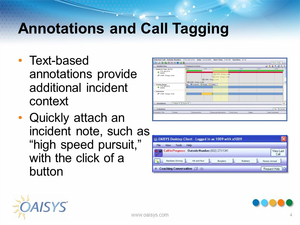 """Annotations and Call Tagging Text-based annotations provide additional incident context Quickly attach an incident note, such as """"high speed pursuit,"""""""