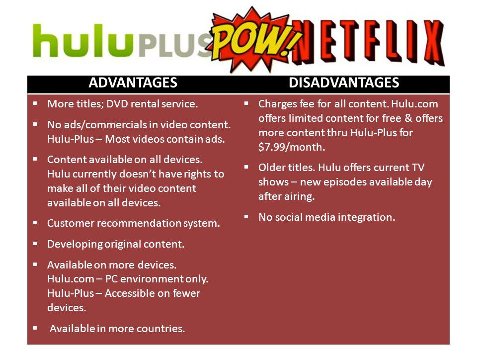 ADVANTAGESDISADVANTAGES  More titles; DVD rental service.