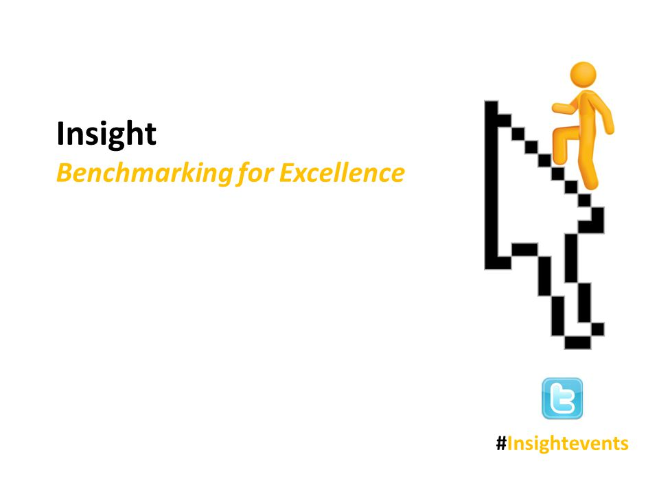 Insight Benchmarking for Excellence #Insightevents