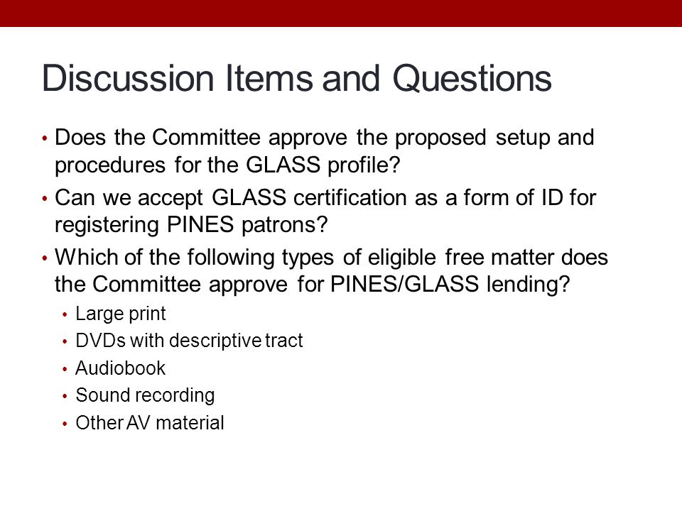 Discussion Items and Questions Does the Committee approve the proposed setup and procedures for the GLASS profile.