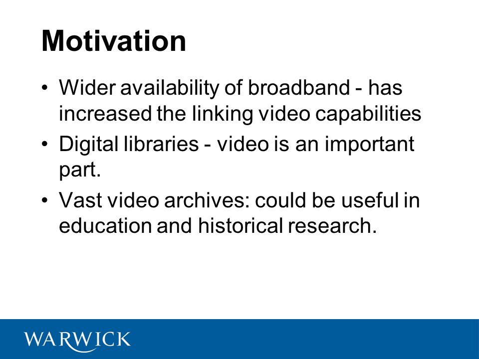 Motivation for us VideoClix –http://www.videoclix.tv/#vcx_pjsb7d234081http://www.videoclix.tv/#vcx_pjsb7d234081 Hypervideo and Silverlight: – a video that contains embedded links that allow navigation between video and other media elements –http://www.silverlight.net/learn/videos/silver light-videos/hypervideo-part-1/http://www.silverlight.net/learn/videos/silver light-videos/hypervideo-part-1/