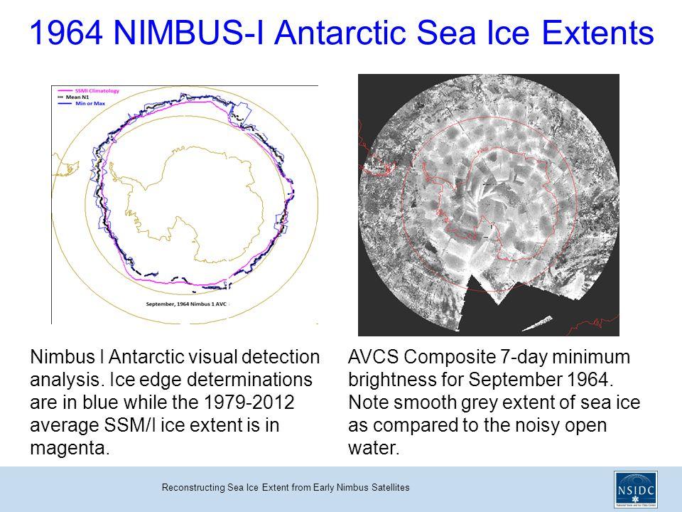 Reconstructing Sea Ice Extent from Early Nimbus Satellites 1964 NIMBUS-I Antarctic Sea Ice Extents AVCS Composite 7-day minimum brightness for September 1964.