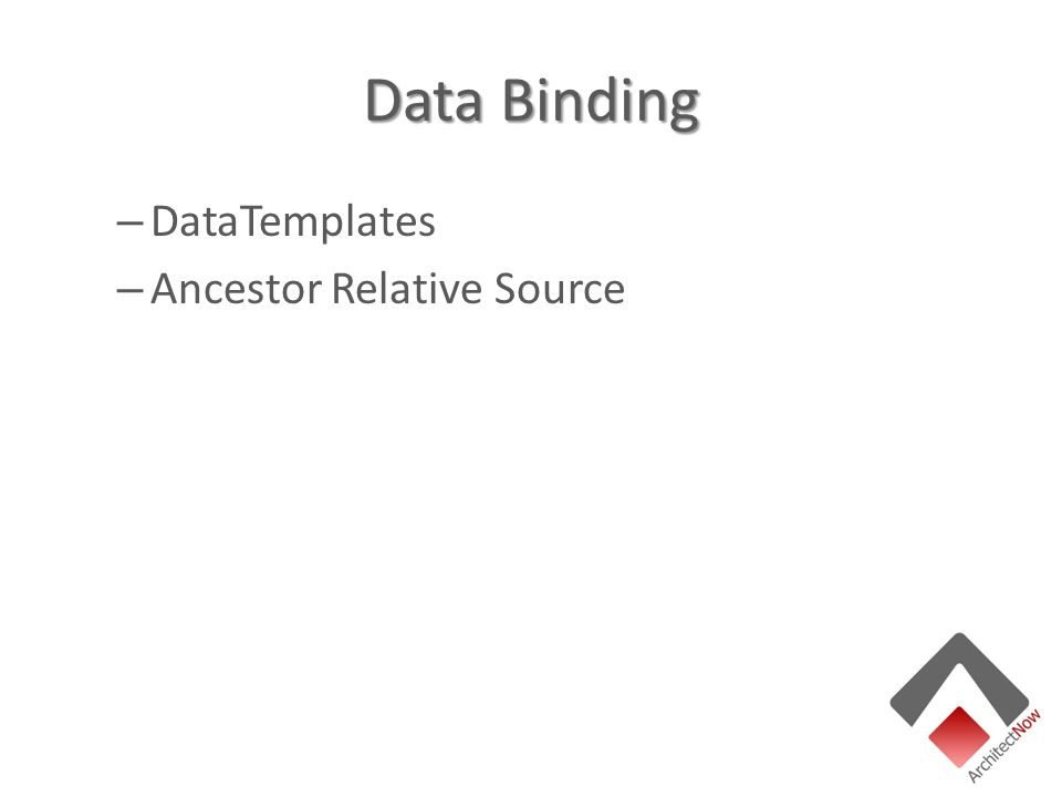 Data Binding – DataTemplates – Ancestor Relative Source
