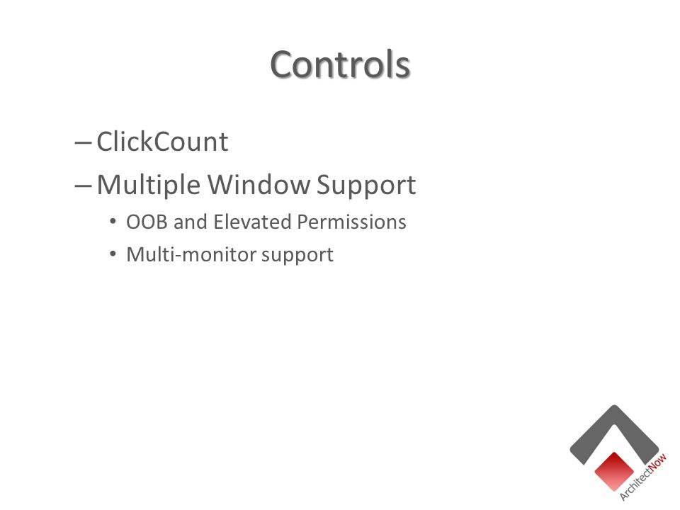 Controls – ClickCount – Multiple Window Support OOB and Elevated Permissions Multi-monitor support