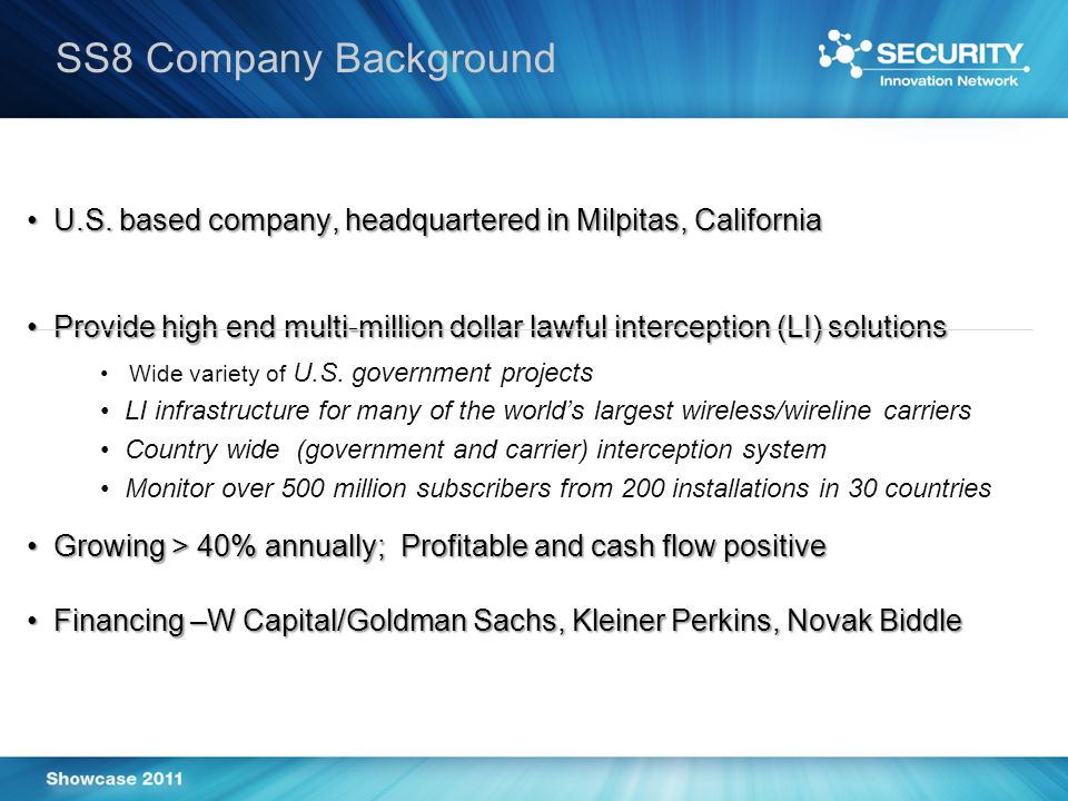 SS8 Company Background U.S.based company, headquartered in Milpitas, California U.S.