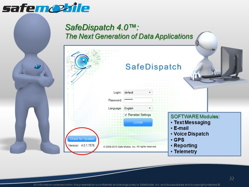 22 All information contained within this presentation is confidential and belongs solely to SafeMobile, Inc.