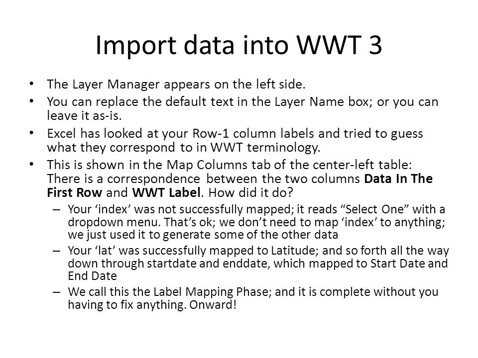 Import data into WWT 3 The Layer Manager appears on the left side. You can replace the default text in the Layer Name box; or you can leave it as-is.